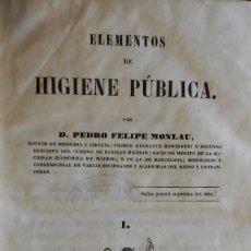 Libros antiguos: ELEMENTOS DE HIGIENE PÚBLICA, PEDRO FELIPE MONLAU. BARCELONA, 1847. Lote 235364955