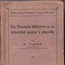 Libros antiguos: LOS FERMENTOS DEFENSIVOS DE LA INMUNIDAD NATURAL Y ADQUIRIDA - RAMON TURRÓ - CIENCIA S. XIX -XX. Lote 235452530