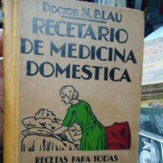 Libros antiguos: RECETARIO DE MEDICINA DOMESTICA 1920 DOCTOR N. BLAU. Lote 235970440
