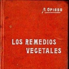 Libros antiguos: OPISSO : LOS REMEDIOS VEGETALES (MANUALES SOLER, C. 1900). Lote 236223420