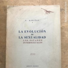 Libros antiguos: LA EVOLUCIÓN DE LA SEXUALIDAD. LOS ESTADOS INTERSEXUALES. GREGORIO MARAÑÓN.. Lote 237672175