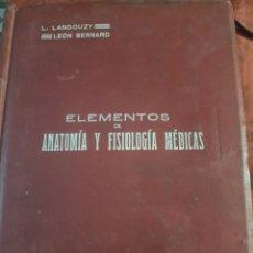 Libros antiguos: ELEMENTOS DE ANATOMÍA Y FISIOLOGÍA MÉDICAS, DE LANDOUZY Y BERNARD. Lote 238861090