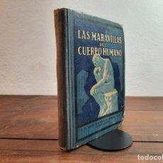 Libros antiguos: LAS MARAVILLAS DEL CUERPO HUMANO - OCTAVIO BELIARD - SEIX Y BARRAL EDITORES, 1936, 4ª EDICION, BCN. Lote 239403880