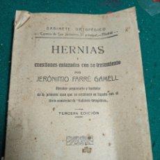Libros antiguos: HERNIAS Y CUESTIONES ENLAZADAS CON SU TRATAMIENTO. JERÓNIMO FARRE GAMEL. MADRID 1912. Lote 239469130