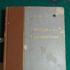 Libros antiguos: PATOLOGÍA CONSTITUCIONAL INFLUENCIA DE LA PREDISPOSICIÓN EN LAS ENFERMEDADES INTERNAS. BAUER. 1933. Lote 242066285
