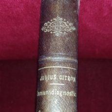 Libros antiguos: MÉTODO DE INMUNIDIAGNOSTICO E INMUNITERAPIA POR EL DR. JULIUS CITRON. MADRID 1913.. Lote 243690085