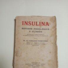 Libros antiguos: INSULINA ESTUDIO FISIOLÓGICO Y CLÍNICO DR CARRASCO FORMIGUERA. Lote 243823645