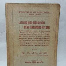 Libros antiguos: LA MUSICA COMO MEDIO CURATIVO DE LAS ENFERMEDADES NERVIOSAS CANDELA ARDID 1915 MADRID. Lote 243830480