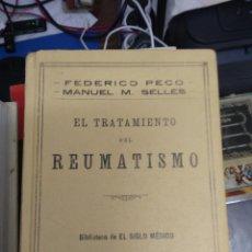 Libros antiguos: EL TRATAMIENTO DEL REUMATISMO, FEDERICO PECO Y MANUEL M. SELLES. 1931. L.23994. Lote 243881545