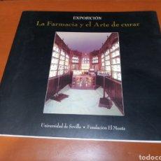 Libros antiguos: EXPOSICIÓN LA FARMACIA Y EÑ ARTE DE CURAR. Lote 244428905