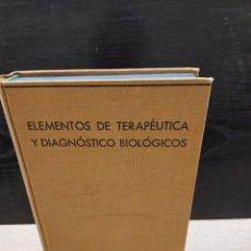 Libros antiguos: MEDICINA.....ELEMENTOS DE TERAPEUTICA Y DIAGNOSTICOS BIOLOGICOS....1935..... Lote 245379015