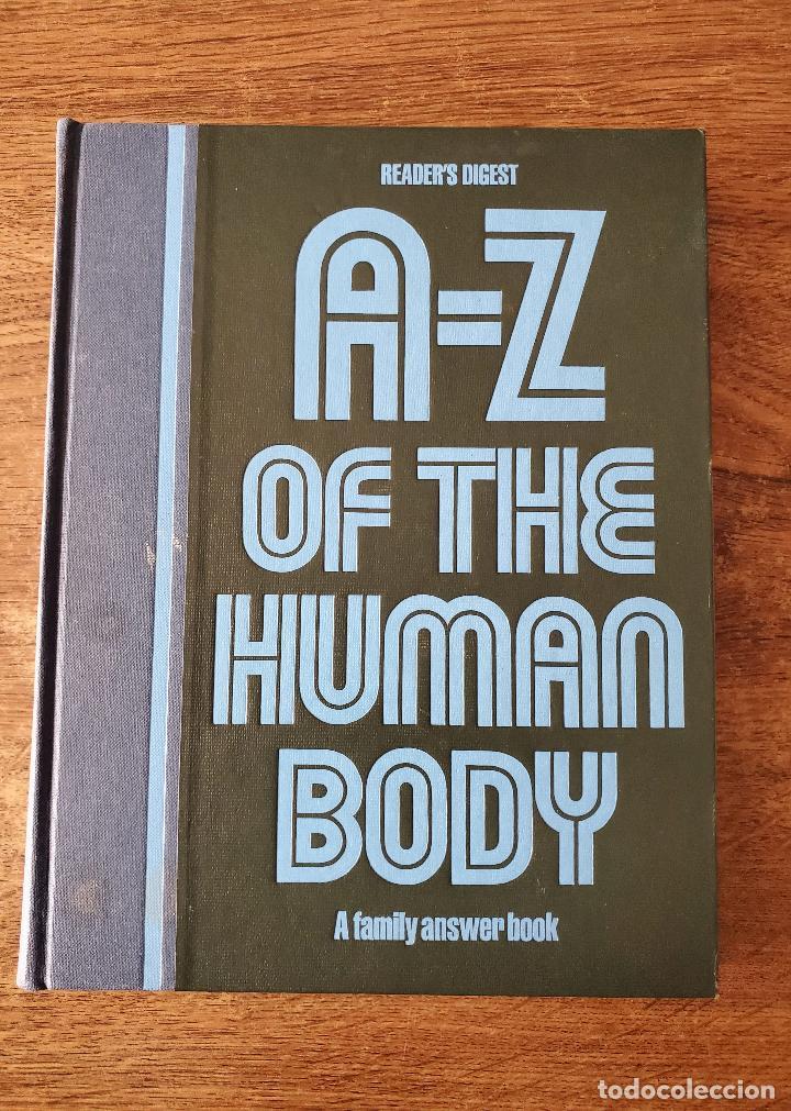 LIBRO A-Z HUMAN BODY-GUIA ILUSTRADA CUERPO HUMANO-TAPA DURA-336 PAG 1987 (Libros Antiguos, Raros y Curiosos - Ciencias, Manuales y Oficios - Medicina, Farmacia y Salud)