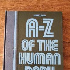 Libros antiguos: LIBRO A-Z HUMAN BODY-GUIA ILUSTRADA CUERPO HUMANO-TAPA DURA-336 PAG 1987. Lote 245433850