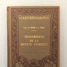 """Libros antiguos: """"TRATAMIENTO DE LA MUERTE APARENTE"""" DE DR. BRUNS Y DR. THIEL (1930) ED. MANUEL MARÍN. Lote 245466540"""