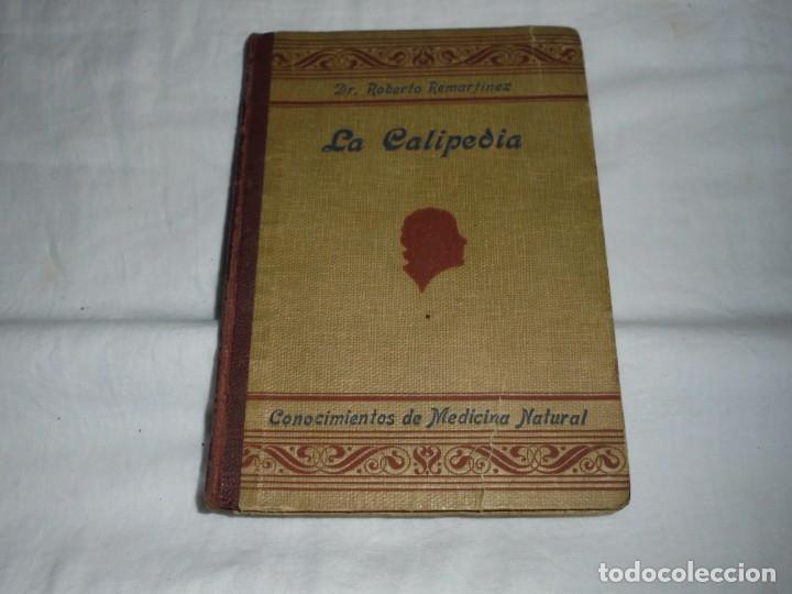 LA CALIPEDIA (1936) DR. ROBERTO REMARTINEZ. MEDICO NATURISTA.EL ARTE DE ENGENDRAR HIJOS SANOS (Libros Antiguos, Raros y Curiosos - Ciencias, Manuales y Oficios - Medicina, Farmacia y Salud)