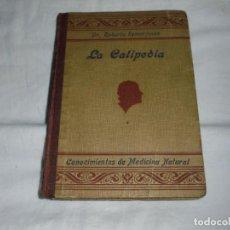 Libros antiguos: LA CALIPEDIA (1936) DR. ROBERTO REMARTINEZ. MEDICO NATURISTA.EL ARTE DE ENGENDRAR HIJOS SANOS. Lote 245489300