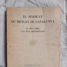 Libros antiguos: EL SINDICAT DE METGES DE CATALUNYA, JUAN MÁS I JUNYENT. 1932. Lote 246468890