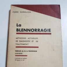 Libros antiguos: LA BLENNORRAGIE. PIERRE BARBELLION. EDITIONS MEDICALES. 1934. Lote 246489245