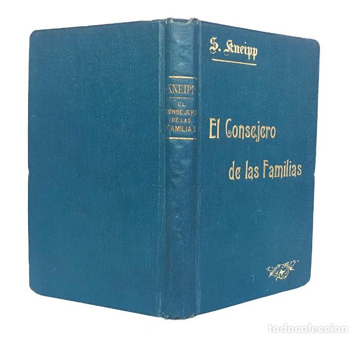 Libros antiguos: 1904 - Medicina, Salud - El Consejero de las Familias. Guía de Sanos y Enfermos - Sebastián Kneipp - Foto 2 - 263229550