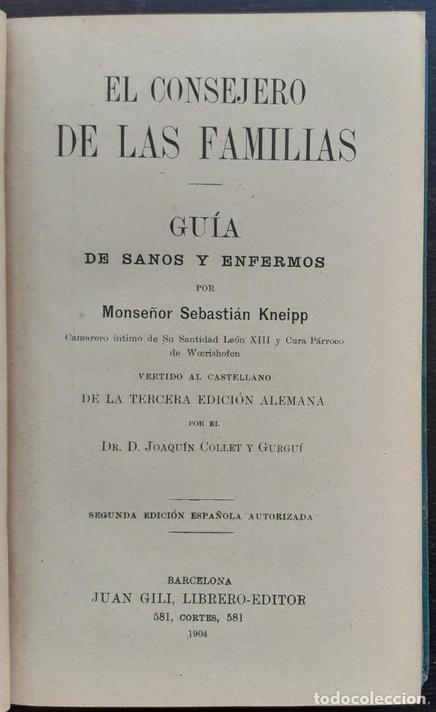 Libros antiguos: 1904 - Medicina, Salud - El Consejero de las Familias. Guía de Sanos y Enfermos - Sebastián Kneipp - Foto 5 - 263229550