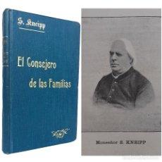 Libros antiguos: 1904 - MEDICINA, SALUD - EL CONSEJERO DE LAS FAMILIAS. GUÍA DE SANOS Y ENFERMOS - SEBASTIÁN KNEIPP. Lote 263229550