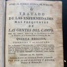 Libros antiguos: TISSOT. AVISO AL PUEBLO ACERCA DE SU SALUD O TRATADO DE LAS ENFERMEDADES... Lote 250126920