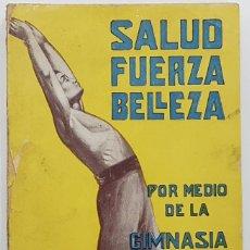 Libros antiguos: SALUD, FUERZA Y BELLEZA POR MEDIO DE LA GIMNASIA SUECA. DR. SAIMBRAUM (JOAN BARDINA) 1912. Lote 252514860