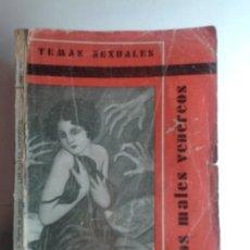 Libros antiguos: TEMAS SEXUALES LOS MALES VENEREOS 1933 A. MARTÍN DE LUCENAY 1ª EDICIÓN FENIX. Lote 252758690