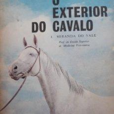 Libros antiguos: O EXTERIOR DO CAVALO JOSE MIRANDA DO VALE MEDICINA VETERINARIA CABALLO 1966. Lote 253899555