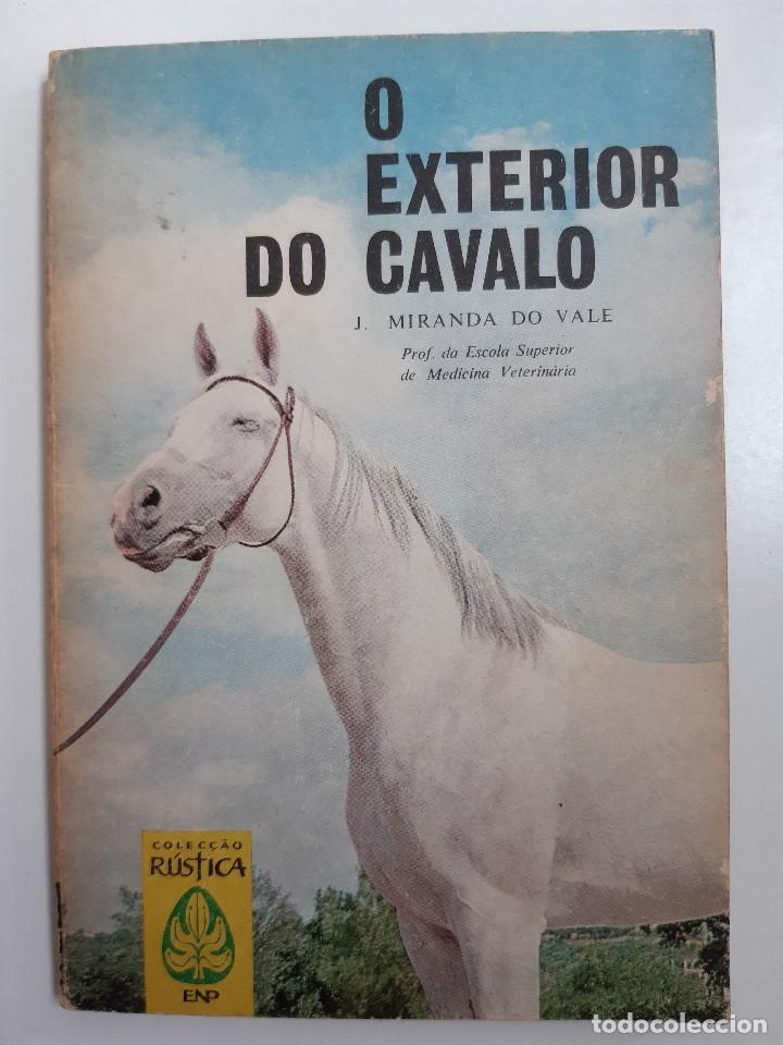 Libros antiguos: O EXTERIOR DO CAVALO Jose Miranda Do Vale Medicina Veterinaria Caballo 1966 - Foto 2 - 253899555