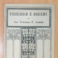 Libros antiguos: FISIOLOGIA E HIGIENE. VICTORIANO F ASCARZA. TIRADA 19. 1926. Lote 253984440