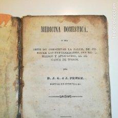 Libros antiguos: MEDICINA DOMESTICA O SEA ARTE DE CONSERVAR LA SALUD...POR D.G DE J. PEREZ. BUENOS AYRES 1854. Lote 254284495