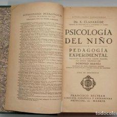 Libros antiguos: LIBRO LA PSICOLOGÍA DEL NIÑO Y PEDAGOGIA EXPERIMENTAL 1927 DR CLAPARÈDE PROF UNIVERSIDAD GINEBRA. Lote 258805120