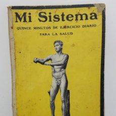 Libros antiguos: MI SISTEMA. QUINCE MINUTOS DE EJERCICIO DIARIO PARA LA SALUD. J. P. MULLER (192-) (FUENTE PILATES). Lote 260720715