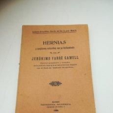 Libros antiguos: HERNIAS Y CUESTIONES ENLAZADAS CON SU TRATAMIENTO. JERÓNIMO FARRÉ GAMELL. 1906. RÚSTICA. Lote 262345390