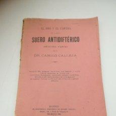 Libros antiguos: EL PRO Y EL CONTRA DEL SUERO ANTIDIFTÉRICO. CAMILO CALLEJO. SEGUNDA PARTE. 1896. MADRID. RÚSTICA. Lote 262346370