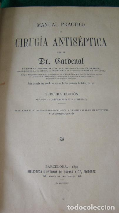 Libros antiguos: MANUAL PRACTICO DE CIRUGIA ANTISÉPTICA . DR. CARDENAL. 1894. OBRA MUY ILUSTRADA. - Foto 2 - 263243200