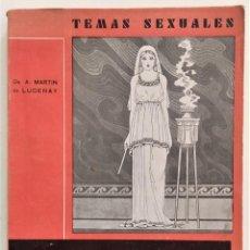 Libros antiguos: LA VIRGINIDAD - A. MARTIN DE LUCENAY - TEMAS SEXUALES Nº 2 - 1º EDICIÓN 1932. Lote 267148404