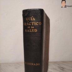 Libros antiguos: GUÍA PRÁCTICO DE LA SALUD (DE FEDERICO M. ROSSITER) AÑO 1913 LIBRO - ILUSTRADO - MEDICINA - SIGLO XX. Lote 267779614