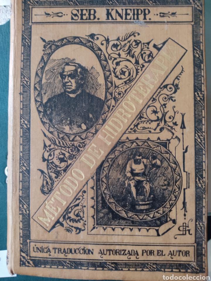 MÉTODO DE HIDROTERAPIA SEBASTIAN KNEIPP (Libros Antiguos, Raros y Curiosos - Ciencias, Manuales y Oficios - Medicina, Farmacia y Salud)