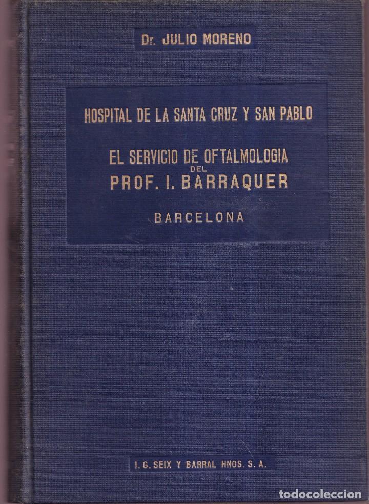 EL SERVICIO DE OFTALMOLOGIA - PROFESOR BARRAQUER, SANTA CRUZ, SAN PABLO - ED. SEIX BARRAL 1933 (Libros Antiguos, Raros y Curiosos - Ciencias, Manuales y Oficios - Medicina, Farmacia y Salud)