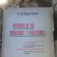 Libros antiguos: PATOLOGÍA DE LAS SENSACIONES Y PERCEPCIONES. DR. RODRÍGUEZ PONGA. 1912. RARO. NEUROLOGIA PSIQUIATRÍA. Lote 268936504