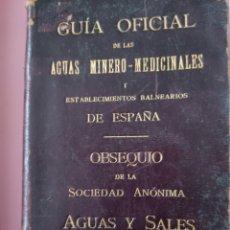 Libros antiguos: GUÍA OFICIAL DE LAS AGUAS MINERO MEDICINALES Y ESTABLECIMIENTOS BALNEARIOS DE ESPAÑA 1908. Lote 269478318