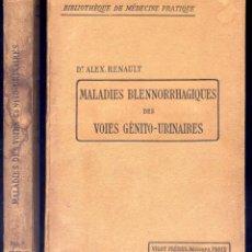 Libros antiguos: RENAULT, ALEX. MALADIES BLENNORRHAGIQUES DES VOIES GENITO-URINAIRES. S.A. (HACIA 1915).. Lote 269816398