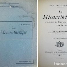Libros antiguos: REGNIER, L. R. LA MÉCANOTHÉRAPIE. APPLICATION DU MOUVEMENT À LA CURE DES MALADIES. 1901.. Lote 269816898