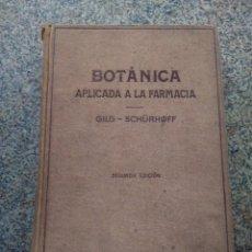 Libros antiguos: BOTANICA APLICADA A LA FARMACIA -- ERNST GILG Y SCHURHOFF -- LABOR 1934 --. Lote 269959703