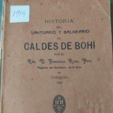Libros antiguos: HISTORIA DEL SANTUARIO Y BALNEARIO DE CALDES DE BOHI. Lote 270576768