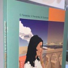 Libros antiguos: TODO LO QUE USTED SIEMPRE QUISO SABER ACERCA DE LA ESCLEROSIS MÚLTIPLE. ED. LÍNEA DE COMUNICACIÓN. Lote 271823433