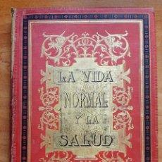Libros antiguos: 1886 LA VIDA NORMAL Y LA SALUD - DOCTOR J. RENGADE. Lote 276582013