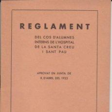 Libros antiguos: REGLAMENT COS ALUMNES HOSPITAL DE LA SANTA CREU I SANT PAU 1935. Lote 276745008
